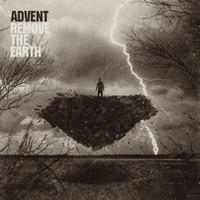 The Advent - Remove The Earth