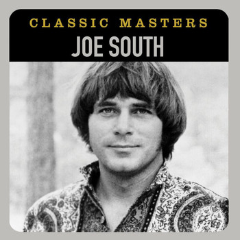 Joe South - Classic Masters