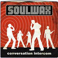 Soulwax - Conversation Intercom