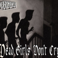 Nekromantix - Dead Girls Don't Cry