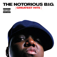 The Notorious B.I.G. - Greatest Hits (Explicit Version)