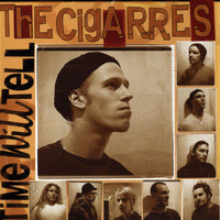 The Cigarres - Time Will Tell