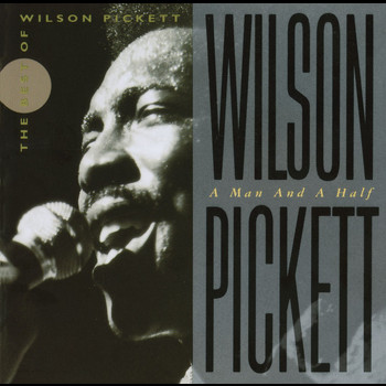 Wilson Pickett - Wilson Pickett: A Man And A Half