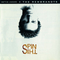Danny Wilde & The Rembrandts - Spin This