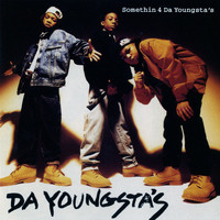 Da Youngsta's - Somethin 4 The Youngsta's