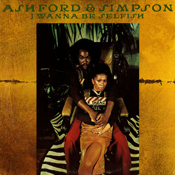 Ashford & Simpson - I Wanna Be Selfish
