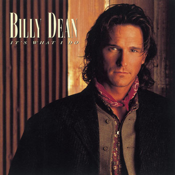 Billy Dean - It's What I Do