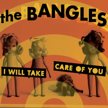 The Bangles - I Will Take Care Of You