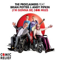 The Proclaimers - I'm Gonna Be (500 Miles) [feat. Brian Potter & Andy Pipkin]