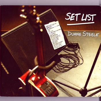 Duane Steele - Set List