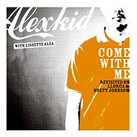 Alexkid - Come With Me (Revisited)