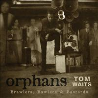Tom Waits - Orphans