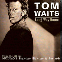 Tom Waits - Long Way Home
