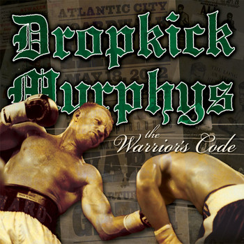Dropkick Murphys - The Warrior's Code