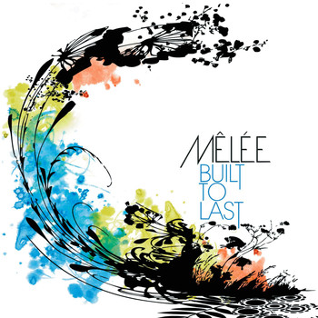 Mêlée - Built To Last (Int'l Maxi Single)