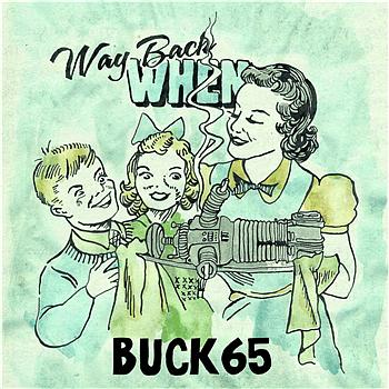 Buck 65 - Way Back When