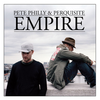 Pete Philly & Perquisite - Empire (Exclusive Bonus Track Version)