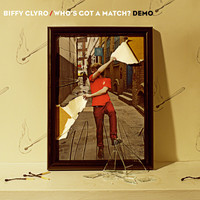 Biffy Clyro - Who's Got A Match?