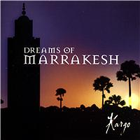 Kargo - Dreams of Marrakesh