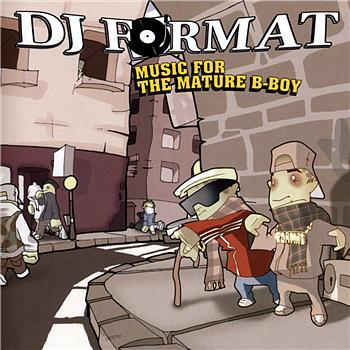 DJ Format - Music For The Mature B Boy (Explicit)