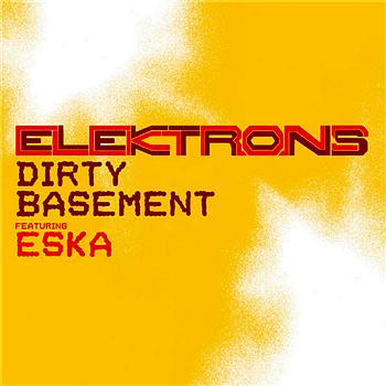 Elektrons Feat. Eska - Dirty Basement