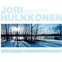 Jori Hulkkonen - When No One Is Watching We Are Invisible