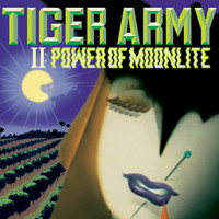 Tiger Army - II: Power Of Moonlite (Explicit)