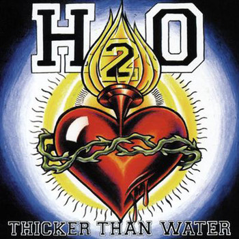 H20 - Thicker Than Water