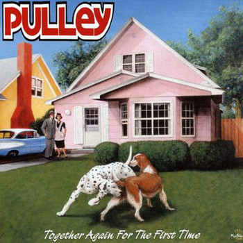 Pulley - Together Again For The First Time