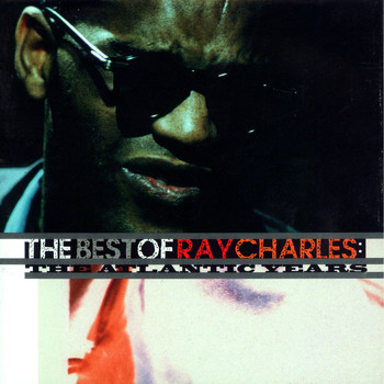 Ray Charles - The Best of Ray Charles: The Atlantic Years