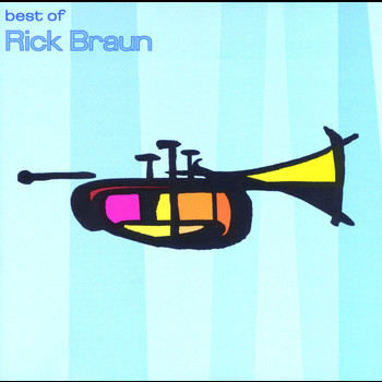 Rick Braun - The Best Of Rick Braun