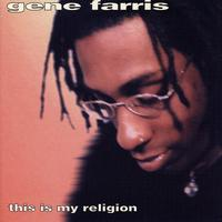 Gene Farris - This Is My Religion