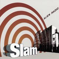 Slam - Alien Radio