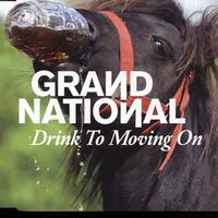 Grand National - Drink To Moving On