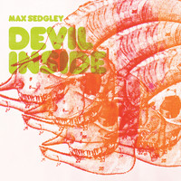 Max Sedgley - Devil Inside