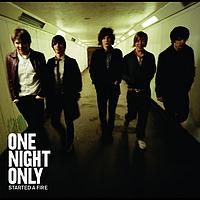 One Night Only - Started A Fire (Comm CD)