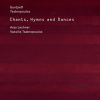 Anja Lechner - Gurdjieff, Tsabropoulos: Chants, Hymns And Dances