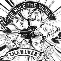 The Hives - We Rule The World (T.H.E.H.I.V.E.S)