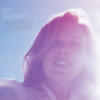 Tift Merritt - Another Country