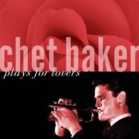 Chet Baker - Plays For Lovers