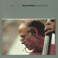 Barre Phillips - Aquarian Rain