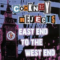 Cockney Rejects - East End To The West End: Live At The Mean Fiddler