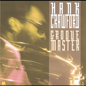 Hank Crawford - Groove Master