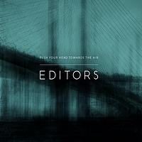 Editors - Push Your Head Towards The Air