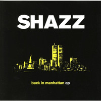 Shazz - Back To Manhattan