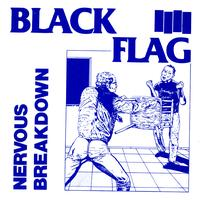 Black Flag - Nervous Breakdown (Explicit)