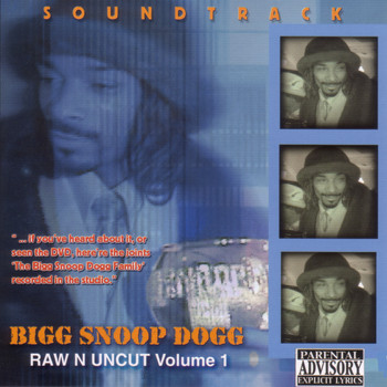Snoop Dogg & Friends - Raw N Uncut, The Soundtrack