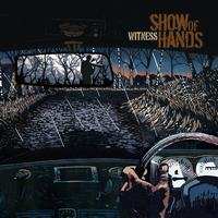 Show Of Hands - Witness