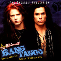 Bang Tango - The Ultimate Bang Tango - Rockers & Thieves