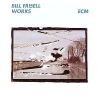 Bill Frisell - Works